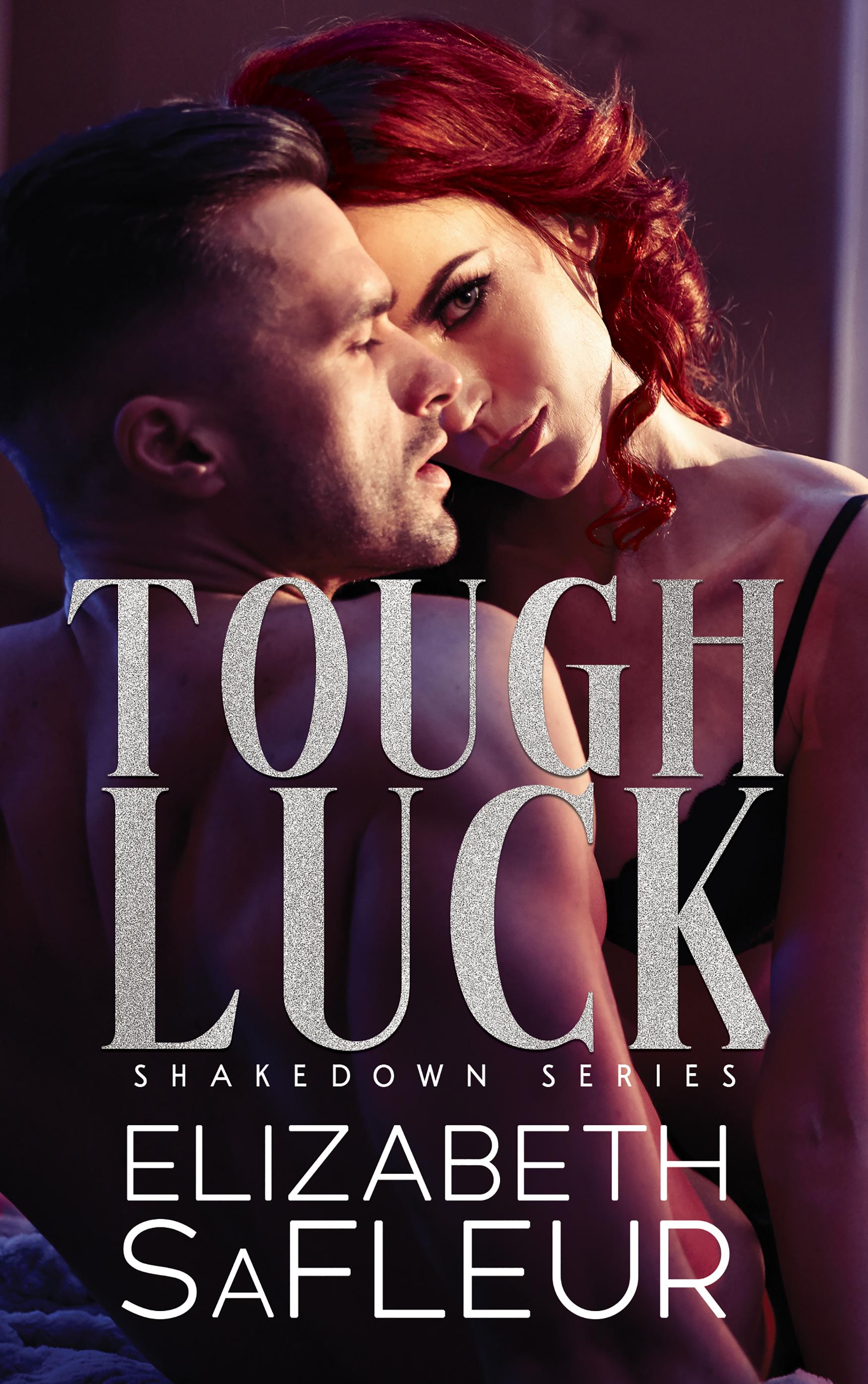 [PDF] [EPUB] Tough Luck (Shakedown #1) Download by Elizabeth SaFleur