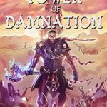 [PDF] [EPUB] Tower of Damnation (A LitRPG and GameLIT Saga): Book One, The First Tower Download