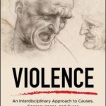 [PDF] [EPUB] Violence: An Interdisciplinary Approach to Causes, Consequences, and Cures Download