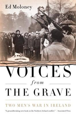 [PDF] [EPUB] Voices from the Grave: Two Men's War in Ireland Download by Ed Moloney