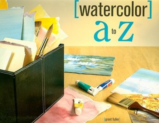 [PDF] [EPUB] Watercolor A to Z Download by Grant Fuller