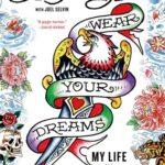 [PDF] [EPUB] Wear Your Dreams: My Life in Tattoos Download