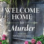 [PDF] [EPUB] Welcome Home to Murder: Book One – The Molly McGuire Cozy Mysteries (Molly McGuire Mysteries 1) Download