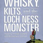 [PDF] [EPUB] Whisky, Kilts, and the Loch Ness Monster: Traveling Through Scotland with Boswell and Johnson Download