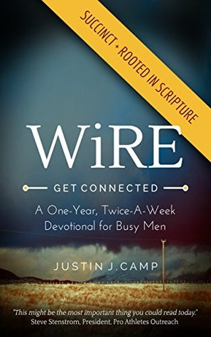 [PDF] [EPUB] WiRE: A One-Year, Twice-a-Week Devotional for Busy Men Download by Justin Camp