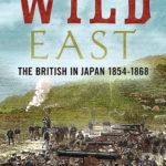 [PDF] [EPUB] Wild East: The British in Japan 1854-1868 Download