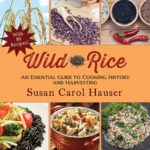 [PDF] [EPUB] Wild Rice: A Complete Guide to Harvesting and Cooking Download