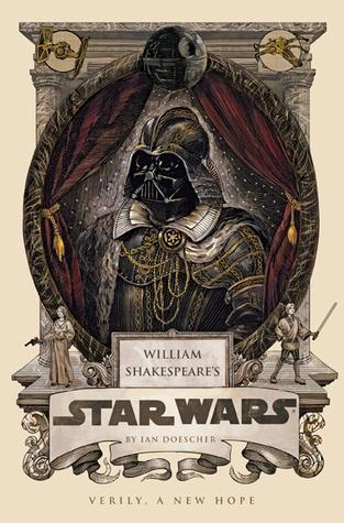 [PDF] [EPUB] William Shakespeare's Star Wars: Verily, A New Hope (William Shakespeare's Star Wars, #4) Download by Ian Doescher