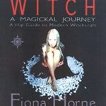 [PDF] [EPUB] Witch: A Magikal Journey- A Hip Guide to Modern Witchcraft Download