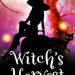 [PDF] [EPUB] Witch's Harvest: Witch's Kitchen Book 4 Download