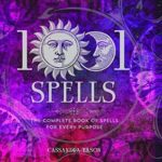 [PDF] [EPUB] 1001 Spells: The Complete Book of Spells for Every Purpose Download