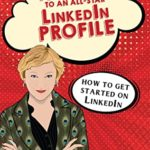 [PDF] [EPUB] 18 Steps to an All-Star Linkedin Profile : How to get started on Linkedin Download