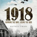 [PDF] [EPUB] 1918: Winning the War, Losing the War Download