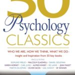 [PDF] [EPUB] 50 Psychology Classics: Who We Are, How We Think, What We Do: Insight and Inspiration from 50 Key Books Download