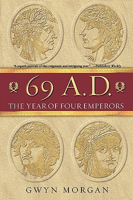 [PDF] [EPUB] 69 A.D.: The Year of Four Emperors Download by Gwyn Morgan