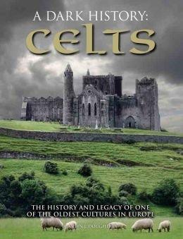 [PDF] [EPUB] A Dark History: Celts Download by Martin J. Dougherty