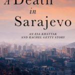 [PDF] [EPUB] A Death in Sarajevo (Rachel Getty and Esa Khattak, #3.5) Download
