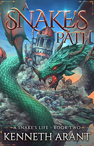 [PDF] [EPUB] A Snake's Path (A Snake's Life Book 2) Download by Kenneth Arant