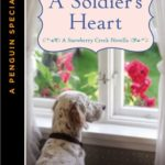 [PDF] [EPUB] A Soldier's Heart (Snowberry Creek, #0.5) Download