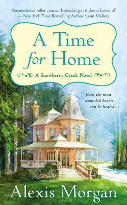 [PDF] [EPUB] A Time For Home (Snowberry Creek, #1) Download by Alexis Morgan