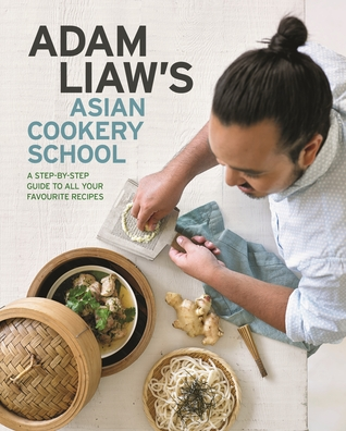 [PDF] [EPUB] Adam Liaw's Asian Cookery School Download by Adam Liaw