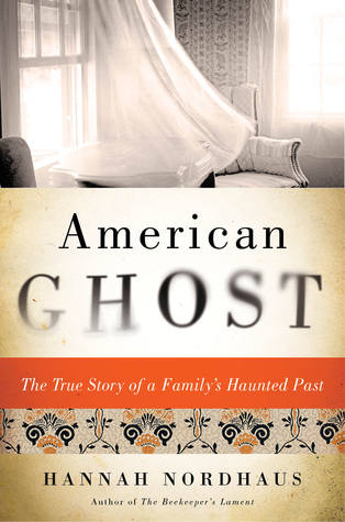 [PDF] [EPUB] American Ghost: A Family's Haunted Past in the Desert Southwest Download by Hannah Nordhaus