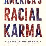 [PDF] [EPUB] America's Racial Karma: An Invitation to Heal Download
