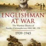 [PDF] [EPUB] An Englishman at War: The Wartime Diaries of Stanley Christopherson DSO MC and Bar 1939-1945 Download