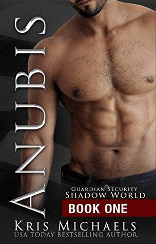 [PDF] [EPUB] Anubis (Guardian Security Shadow World Book 1) Download by Kris Michaels