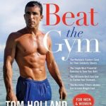 [PDF] [EPUB] Beat the Gym: Personal Trainer Secrets–Without the Personal Trainer Price Tag Download