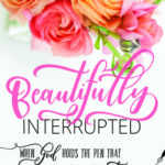 [PDF] [EPUB] Beautifully Interrupted: When God Holds the Pen that Writes Your Story Download