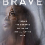 [PDF] [EPUB] Becoming Brave: Finding the Courage to Pursue Racial Justice Now Download