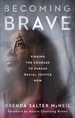 [PDF] [EPUB] Becoming Brave: Finding the Courage to Pursue Racial Justice Now Download by Brenda Salter McNeil