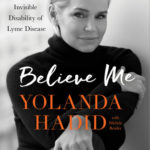 [PDF] [EPUB] Believe Me: My Battle with the Invisible Disability of Lyme Disease Download