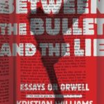 [PDF] [EPUB] Between the Bullet and the Lie: Essays on Orwell Download