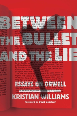 [PDF] [EPUB] Between the Bullet and the Lie: Essays on Orwell Download by Kristian Williams