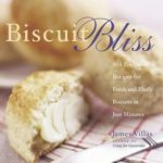 [PDF] [EPUB] Biscuit Bliss: 101 Foolproof Recipes for Fresh and Fluffy Biscuits in Just Minutes Download