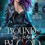 [PDF] [EPUB] Bound by Her Blood (Bound by Her Blood, #1) Download