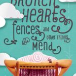 [PDF] [EPUB] Broken Hearts, Fences and Other Things to Mend Download