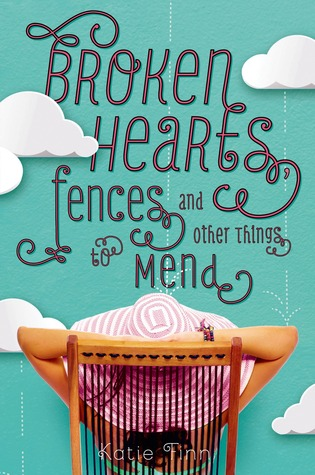[PDF] [EPUB] Broken Hearts, Fences and Other Things to Mend Download by Katie Finn