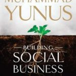 [PDF] [EPUB] Building Social Business: The New Kind of Capitalism That Serves Humanity's Most Pressing Needs Download