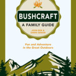 [PDF] [EPUB] Bushcraft – A Family Guide: Fun and Adventure in the Great Outdoors Download