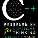 [PDF] [EPUB] C++ Programming for Logical Thinking: Improve Coding Download