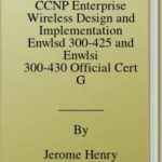 [PDF] [EPUB] CCNP Enterprise Wireless Design and Implementation Enwlsd 300-425 and Enwlsi 300-430 Official Cert Guide: Designing and Implementing Cisco Enterprise Wireless Networks Download