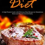 [PDF] [EPUB] Carnivore Diet: A High Protein Guide with Delicious Meat Recipes for Metabolism Boost and Muscles Growth Safely Download