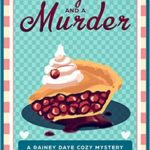 [PDF] [EPUB] Cherry Pie and a Murder (Rainey Daye #3) Download