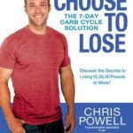 [PDF] [EPUB] Choose to Lose: The 7-Day Carb Cycle Solution Download
