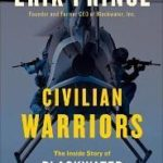 [PDF] [EPUB] Civilian Warriors: The Inside Story of Blackwater and the Unsung Heroes of the War on Terror Download