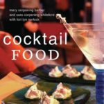 [PDF] [EPUB] Cocktail Food: 50 Finger Foods with Attitude Download