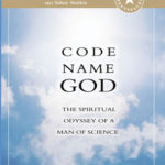 [PDF] [EPUB] Code Name God: The Spiritual Odyssey of a Man of Science Download